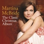 Martina McBride альбом The Classic Christmas Album