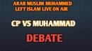 Christian Prince vs Muhammad Debate Muhammad is no more a Muslim