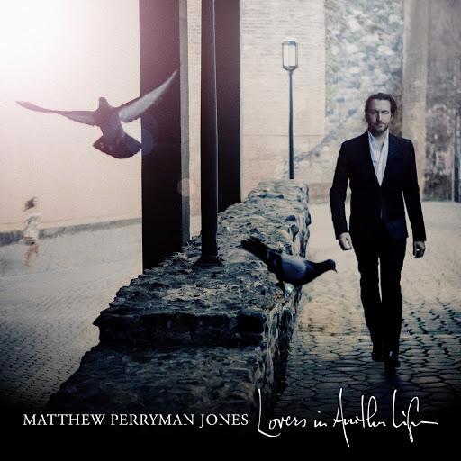 Matthew Perryman Jones альбом Lovers in Another Life