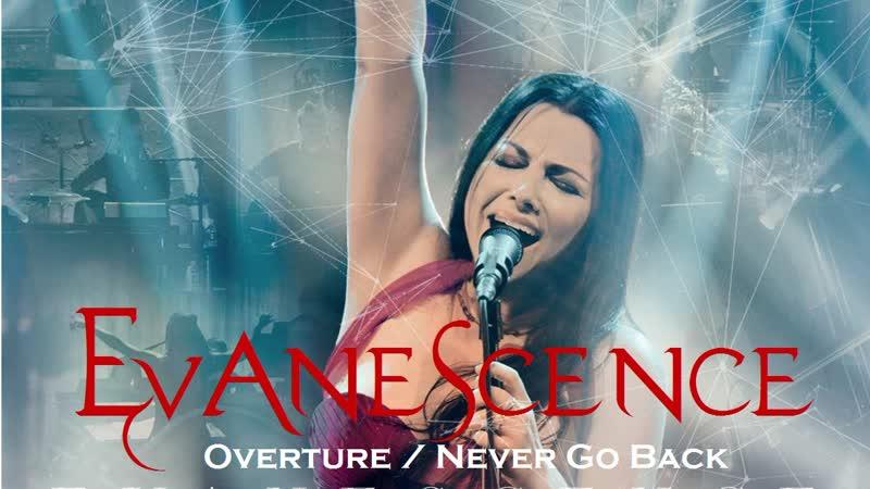 Evanescence «Overture / Never Go Back»
