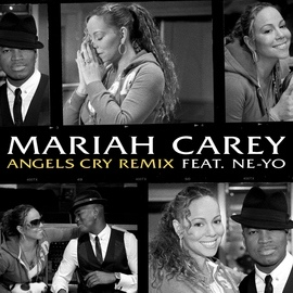 Mariah Carey альбом Angels Cry Remix feat. Ne-Yo