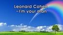 Leonard Cohen-I'm your man[Lyrics]