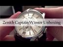 Zenith Captain Winsor Annual Calendar El Primero Watch Unboxing