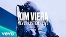 Kim Viera Never Listen Live Vevo DSCVR