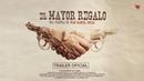 EL MAYOR REGALO - Trailer oficial