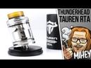 Thunderhead Creations Tauren RTA. Хорош, навалист, вкусен.🎷🎻🎹🎸