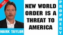Mark Taylor Prophecy Update 01 14 2019 NEW WORLD ORDER IS A THREAT TO AMERICA