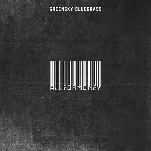 Greensky Bluegrass альбом All for Money