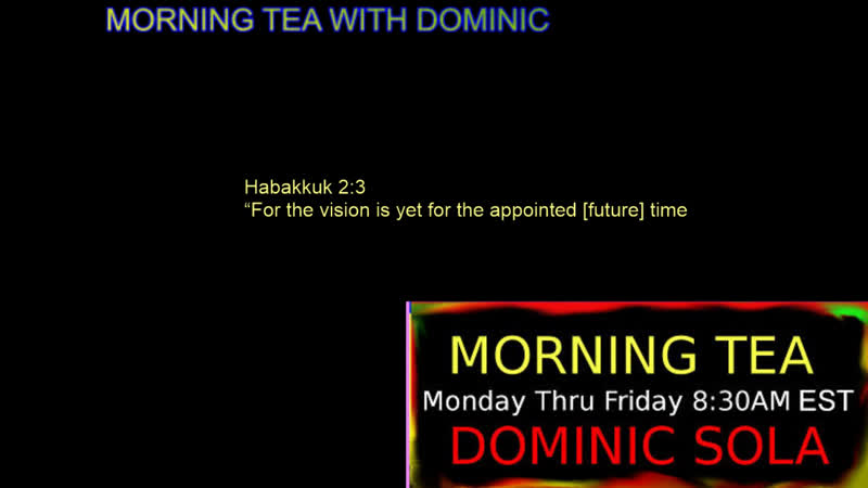 LIVE Morning Tea with Dominic 578 Jesus love healing miracle soul QAnon 2019