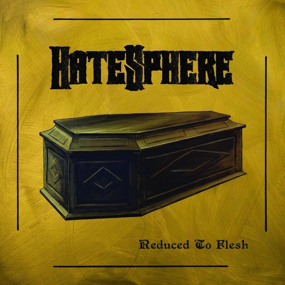 Hatesphere - Reduced To Flesh (2018)