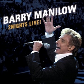 Barry Manilow альбом 2Nights Live!