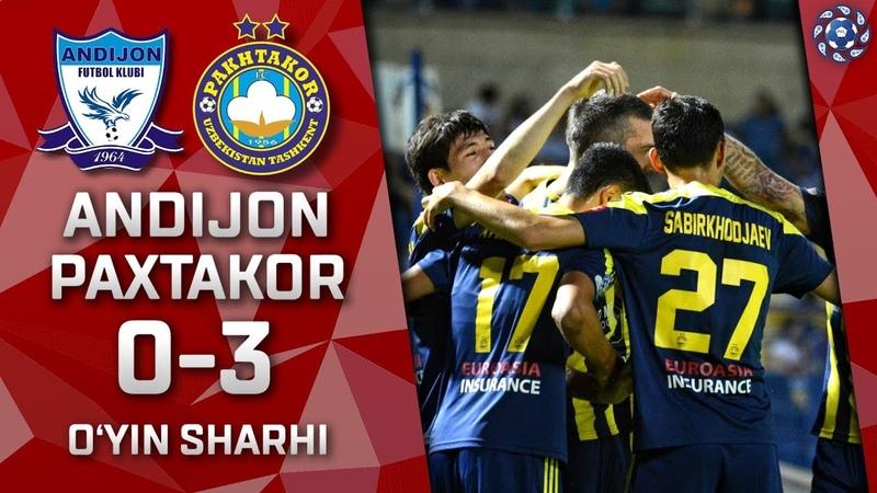 Andijon - Paxtakor - 0:3 | O'yin sharhi | Superliga 9-tur (16.05.2019)
