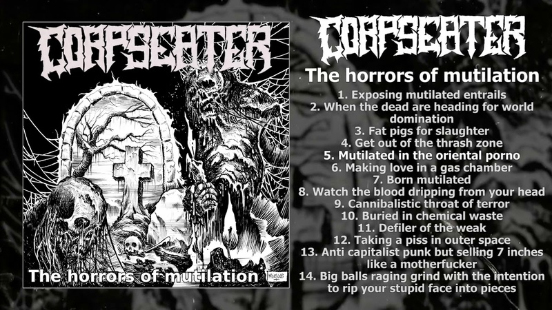 Coprse Eater - The Horrors of Mutilation FULL EP (2018 - split w Carnal Trash - Goregrind)