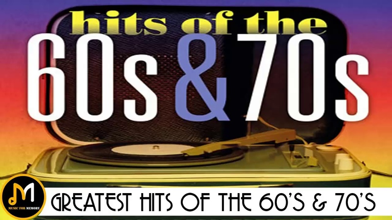 Greatest Hits Of The 60s 70s - 60s and 70s Best Songs