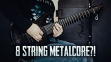8 String Metalcore!