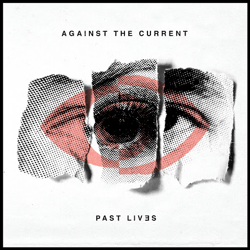 Against the Current альбом Past Lives
