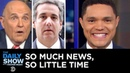 So Much News, So Little Time – Rudy Giuliani's Collusion Comments Michael Cohen   The Daily Show