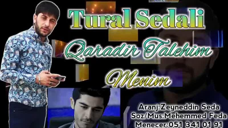 Tural Sedali Qaradir Taleyim Menim