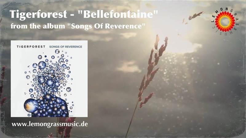 Tigerforest - Bellefontaine (Official Video) *LEMONGRASSMUSIC - LOUNGE - CHILLOUT - AMBIENT*