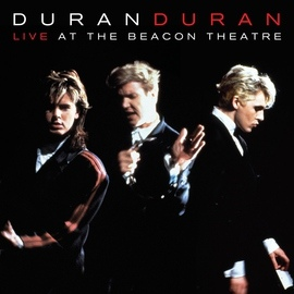 Duran Duran альбом Live At The Beacon Theatre [NYC, 31st August 1987]