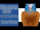 Drakkar MEME Sally Face original by Vicats 400 subs special