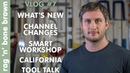 VLOG 7 - What's New / Channel Changes / Smart Workshop / California / Tool Talk