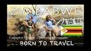 Зимбабве | Сафари в Хуэндж | Прогулка в Булавайо | Часть 2 | Африка | Путешествие на машине