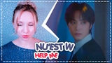 NU'EST W - HELP ME REACTIONРЕАКЦИЯ KPOP ARI RANG