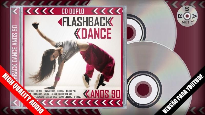 Flashback Dance Anos 90 - CD Duplo [Versão Para Youtube] Digital p(2017) [REPACK] HQ