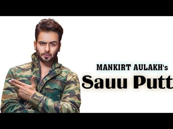 Sauu Putt ( Full Video ) Mankirt Auhlakh - Gupz Srhra - Preet Judge - White Mountain Records