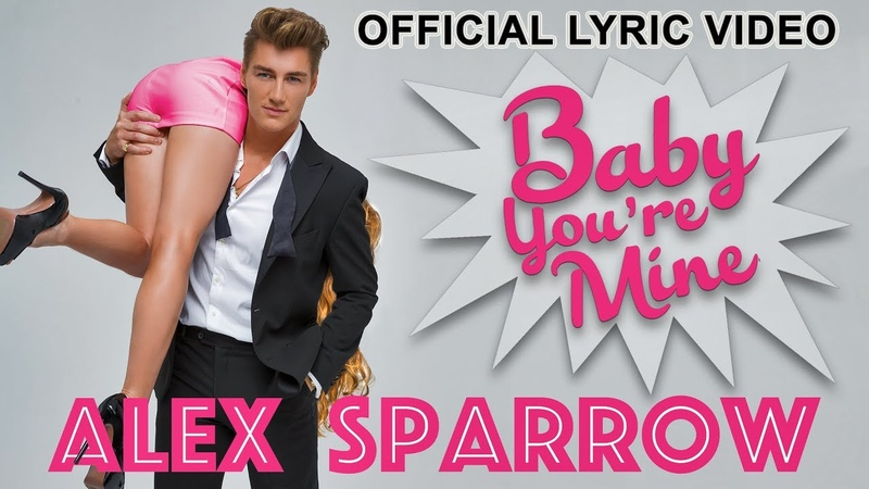 Alex Sparrow Baby You're Mine Official Lyric Video