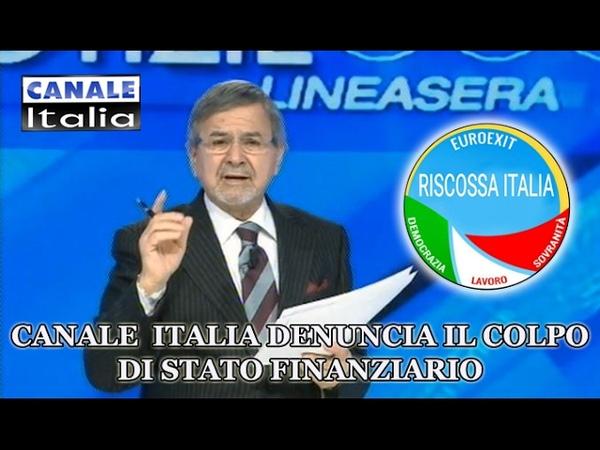 Canale Italia denuncia il colpo di Stato finanziario.