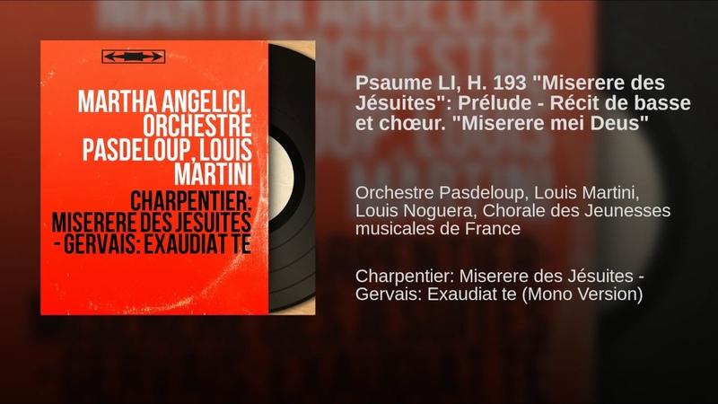 Psaume LI, H. 193 Miserere des Jésuites: Prélude - Récit de basse et chœur. Miserere mei...
