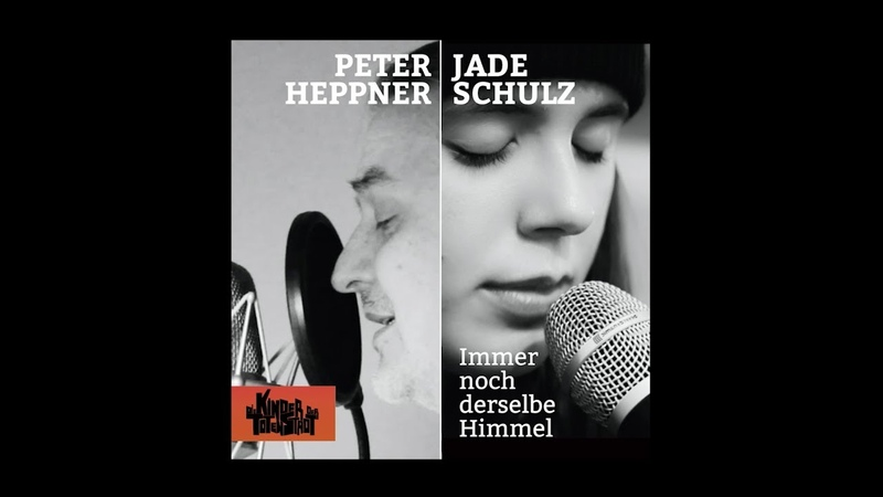 Immer noch derselbe Himmel – Peter Heppner Jade Schulz