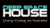 Deep Space House Show 012 Deep House Mix With Deep Tech House Influences 2012
