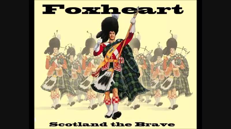 Foxheart - Scotland_the_Brave (feat. FRAM)