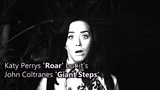 Katy Perrys 'Giant Steps' but it's John Coltranes 'Roar' but it's smooth jazz