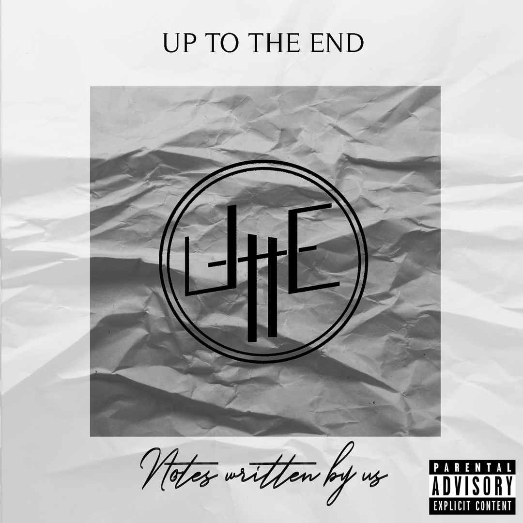 Up To The End - Notes Written By Us (2019)