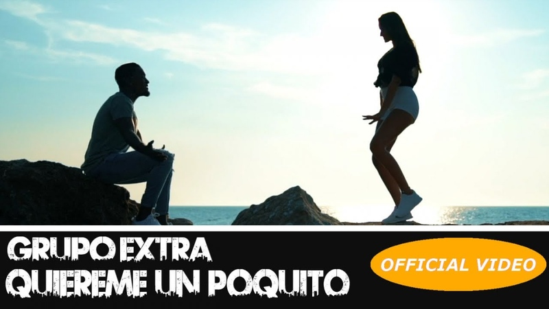 GRUPO EXTRA - QUIEREME UN POQUITO - (OFFICIAL VIDEO) (BACHATA 2018)