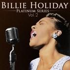 Billie Holiday альбом Billie Holiday - Platinum Series, Vol. 2 (Remastered)