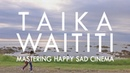 Taika Waititi: Mastering Happy Sad Cinema