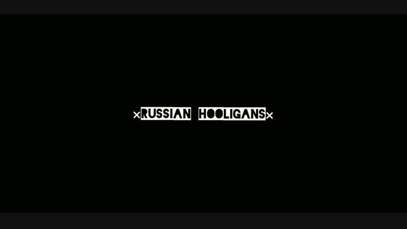 ×RUSSIAN HOOLIGANS× 299