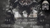 The Prophecy &amp B-Complex - Encapsulation