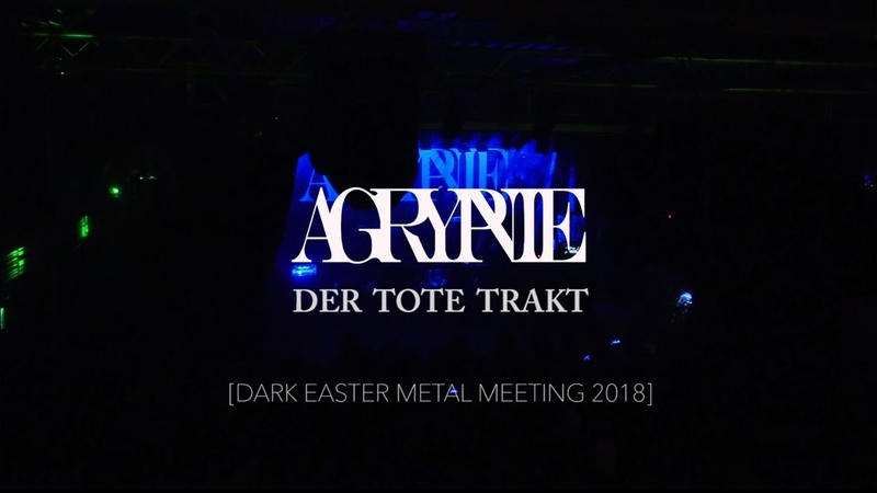 Agrypnie - Der tote Trakt (Live at Dark Easter Metal Meeting 2018)