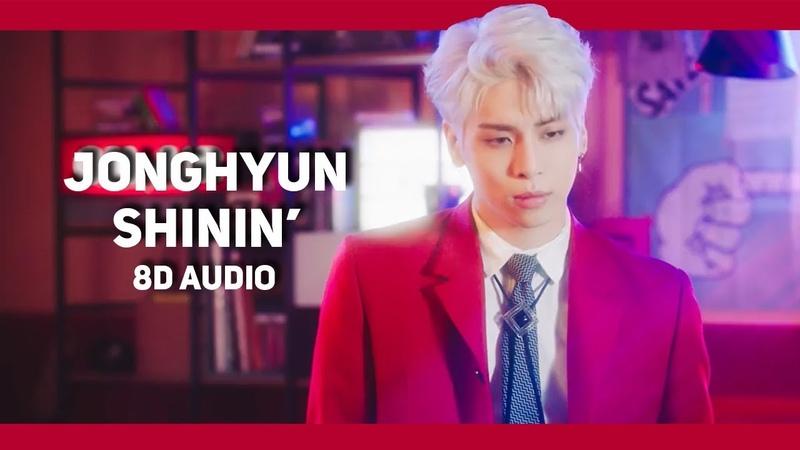 Jonghyun - Shinin' (8D Audio) | Wear Earphones |