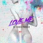 Chris Parker альбом Love Me