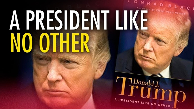 "Conrad Black ""Donald Trump A President Like No Other"""
