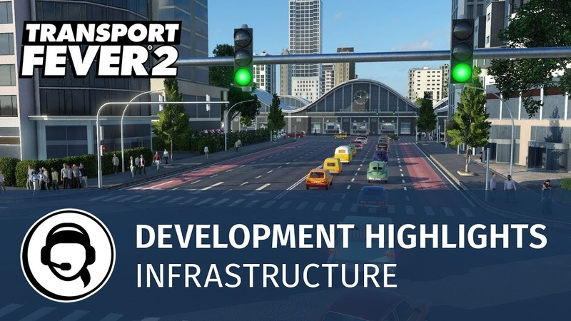 Transport Fever 2 - Development Highlights Infrastructure