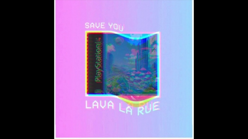 LAVA LA RUE - SAVE YOU