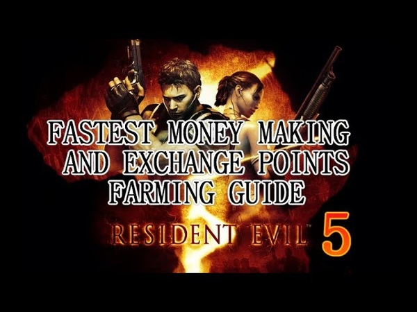 Resident Evil 5 - Fastest Money/Exchange Points Farming Guide